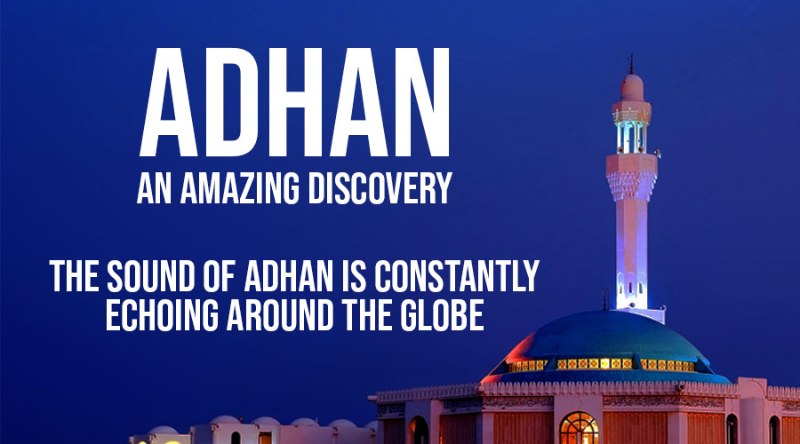 Adhan- An Amazing Discovery