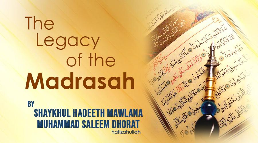 Madrasah- A Legacy