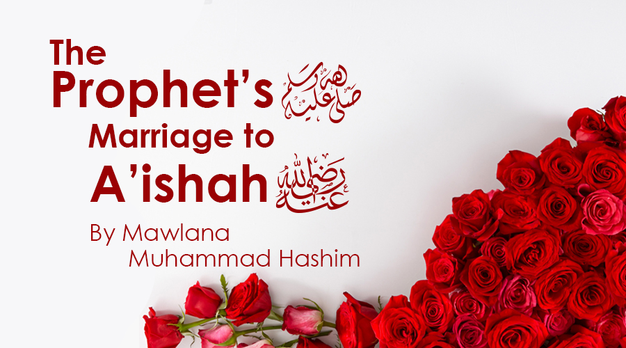 Marriage To Hadhrat Aaisha R