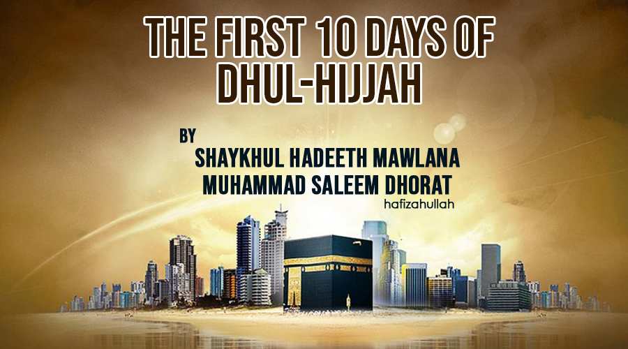 The First 10 Days Of Dhul Hijjah 2
