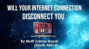 Will-Your-Internet-Connection-Disconnect-You-From-Allah-1